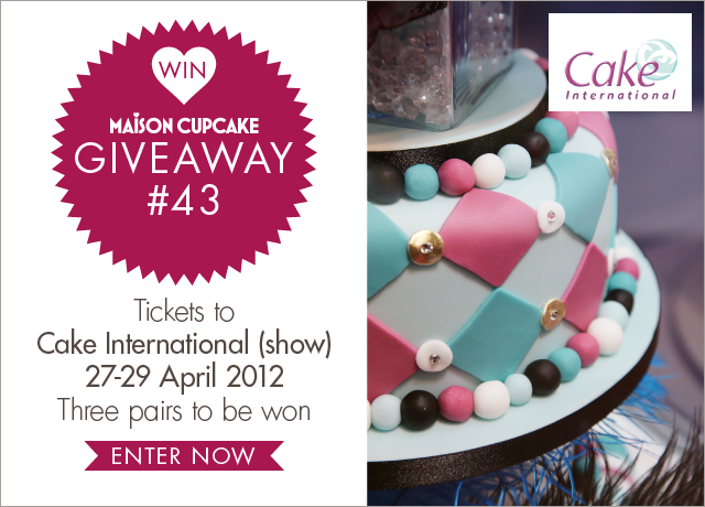 Giveaway #43: (CLOSED) Win tickets to Cake International ...