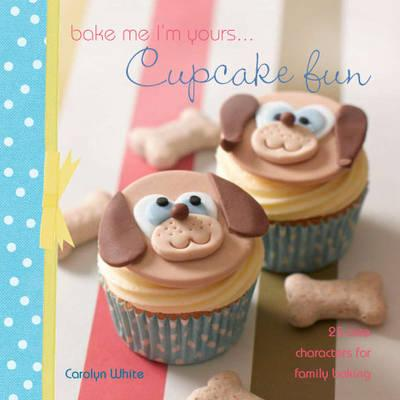 Bake me i m yours cupcake fun
