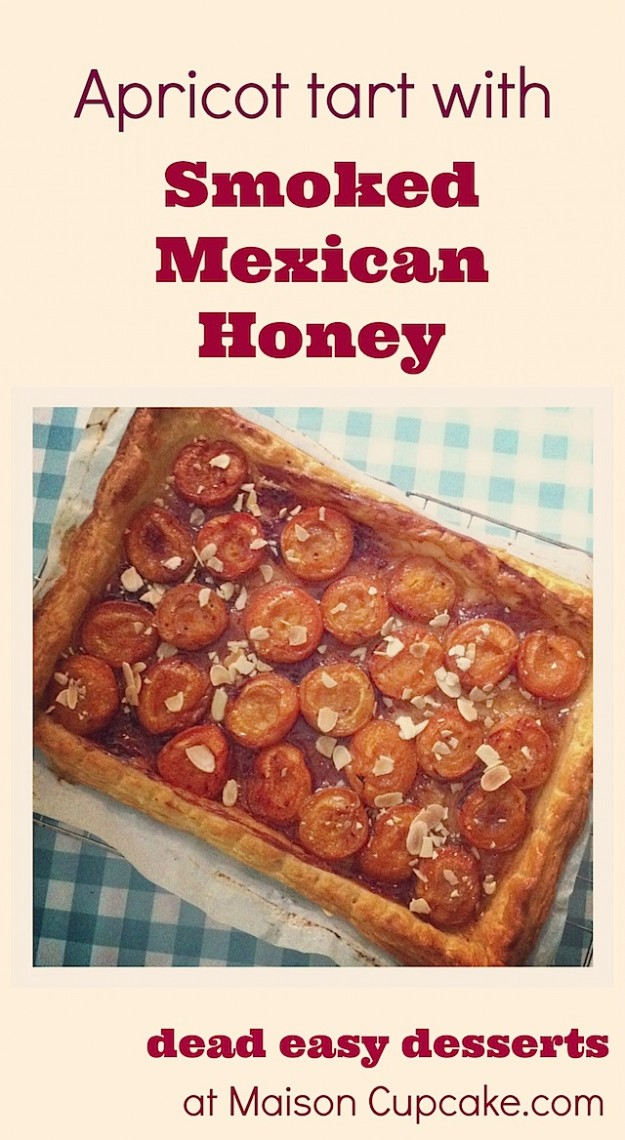 Apricot tart with smoked Mexican Honey | Dead easy desserts at Maison Cupcake.com