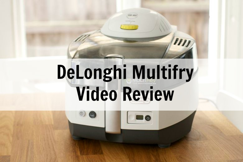 Delonghi Multifry Video Review